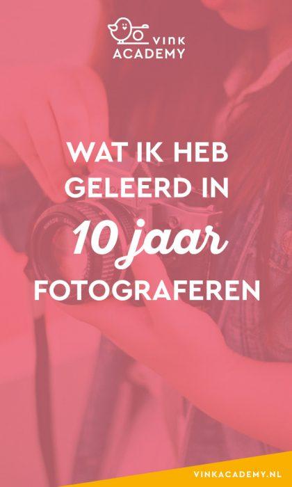 Wat ik heb geleerd in 10 jaar digitale fotografie