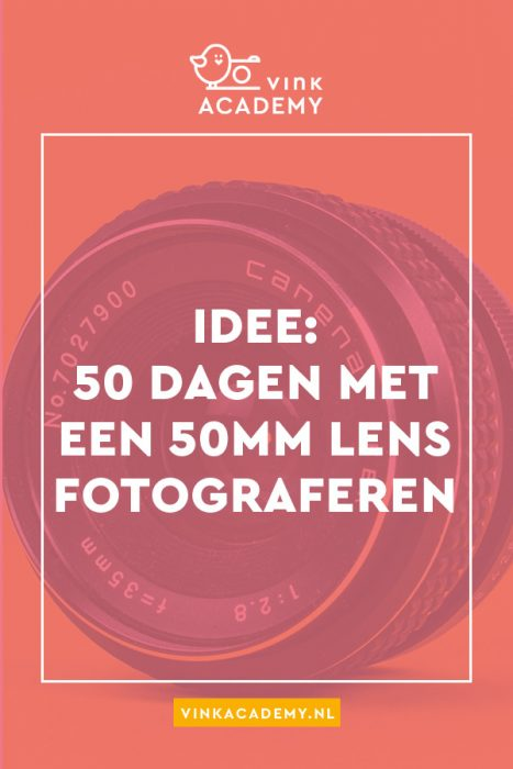 Idee: 50 dagen fotograferen met een 50mm lens