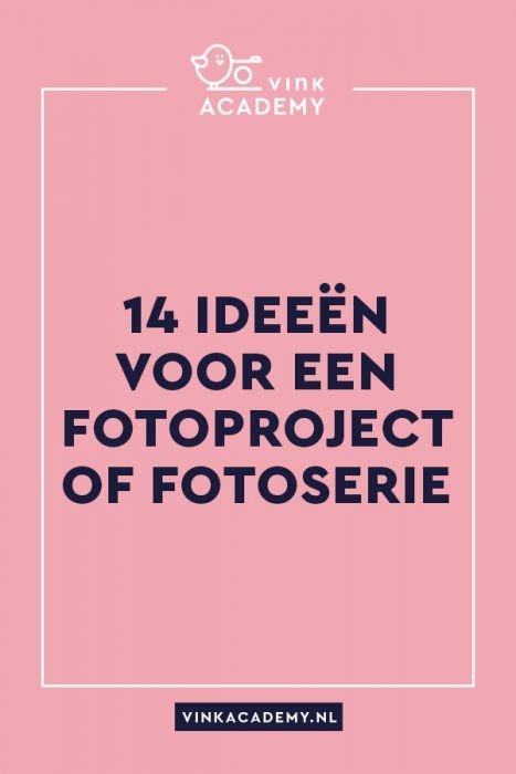 14 ideeen voor een fotoproject of fotoserie