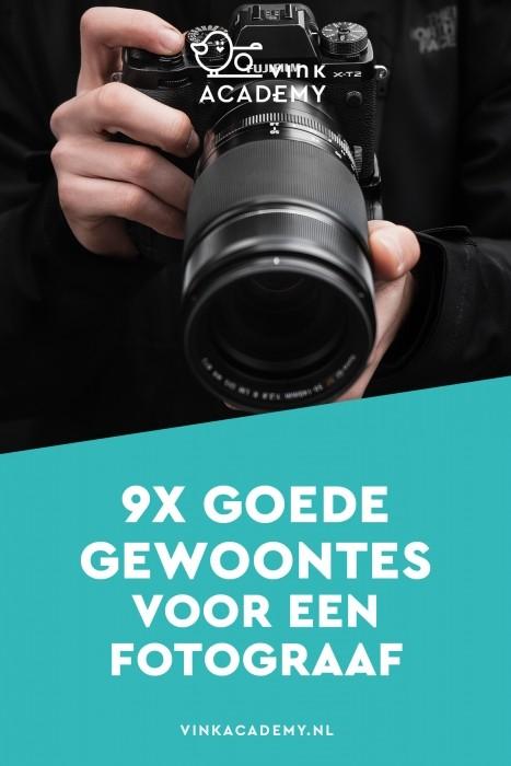 Goede gewoontes voor een fotograaf, heb jij ze ook?
