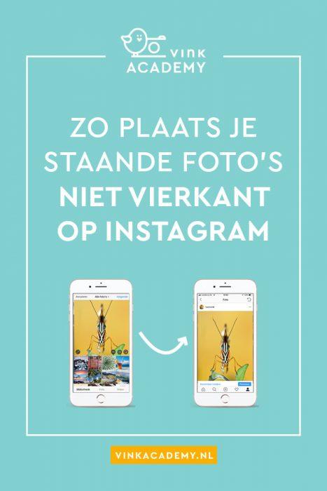 Zo post je een staande (portrait) foto niet vierkant op Instagram