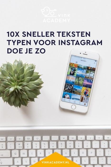 10x sneller typen voor Instagram doe je zo