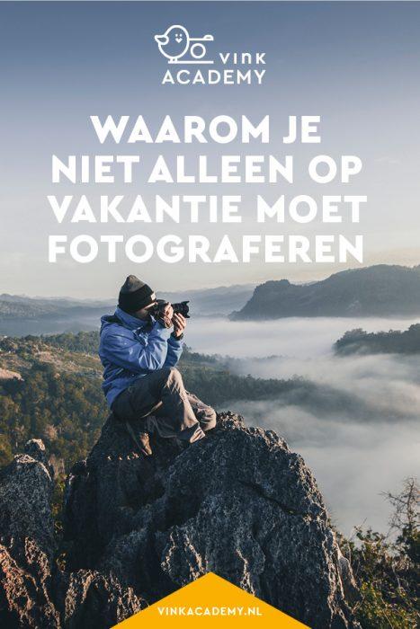 Fotografeer ook thuis, niet alleen als je op vakantie bent.