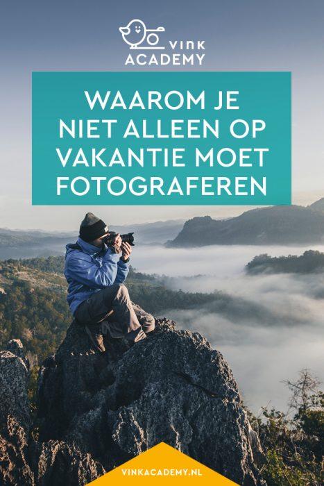 Waarom je niet alleen op vakantie moet fotograferen, maar ook als je thuis bent