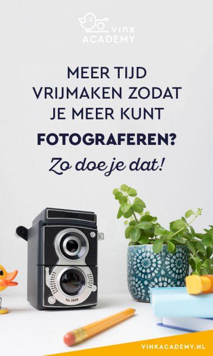 Zo maak je meer tijd vrij voor het fotograferen en je fotografie hobby!